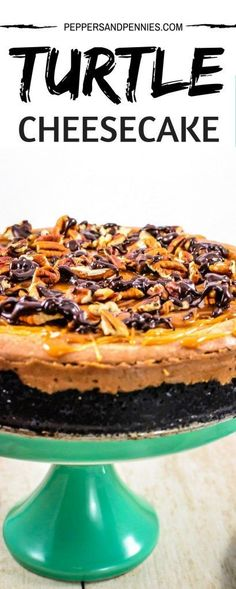 Turtle Cheesecake | Peppers and Pennies