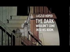 THE DARK by Lemony Snicket (illustrated by Jon Klassen) - This is the story of how Laszlo stops being afraid of the dark.   With emotional insight and poetic economy, two award-winning talents team up to conquer a universal childhood fear.