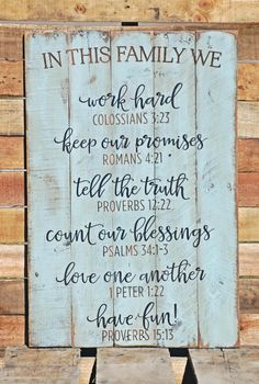 In This Family We . Verse Sign, Family Blessing Sign painted on reclaimed pallet wood Pallet Crafts, Pallet Art, Pallet Signs, Home Crafts, Diy Home Decor, Diy And Crafts, Painted Signs, Wooden Signs, Wood Pallets