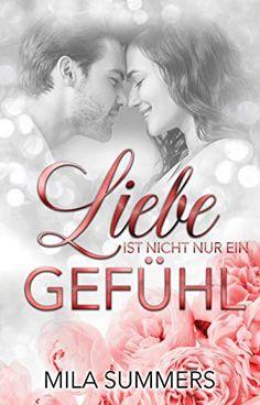 Liebe ist nicht nur ein Gefühl: Liebesroman von Mila Summers Kindle Unlimited, Promotion, Summer, Movies, Movie Posters, New York, Real Man, Christmas Carol, Love Story