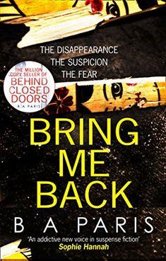Bring Me Back by B A Paris https://www.amazon.co.uk/dp/B074579WC5/ref=cm_sw_r_pi_dp_x_LFL4zbHE3CYW6