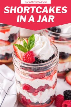 Love mason jar desserts? These cute berry shortcakes are for you! Mixed berries are layered with whipped cream and buttery shortcakes in jars to create the perfect single-serving summer dessert! #sugarhero #berryshortcakes #strawberryshortcake #masonjardesserts #dessertinjars