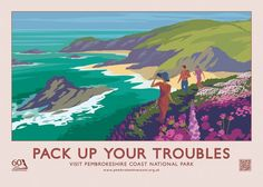 "Pembrokeshire Coast ""Pack Up Your Troubles"" Anniversary Retro Poster. Pembrokeshire Coast, British Travel, Railway Posters, Vintage Travel Posters, National Parks, National Trust, Places To Go, Image, 60th Anniversary"
