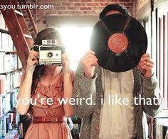 I'm weird too