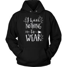 """""""I Have Nothing To Wear"""" T-Shirt"""