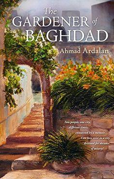 The Gardener of Baghdad by Ahmad Ardalan, http://www.amazon.com/dp/B00M91LJGW/ref=cm_sw_r_pi_dp_5Efkvb1TSNXDQ