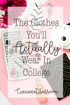 The Clothes You'll Actually Wear In College