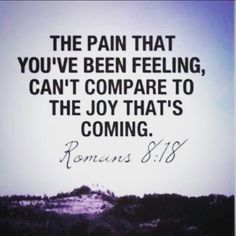 The pain is temporary. Hang in there. Joy is coming.  #believe #trust #God #Godbless www.onetouchoflove.com
