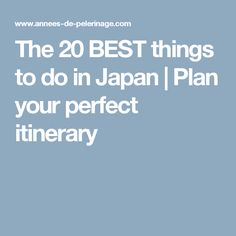 The 20 BEST things to do in Japan | Plan your perfect itinerary