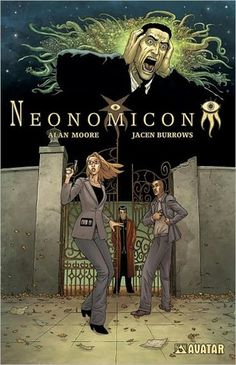 Neonomicon  by Alan Moore, Antony Johnston, Jacen Burrows (Illustrations)