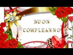 BELLISSIMO AUGURIO DI BUON COMPLEANNO - YouTube