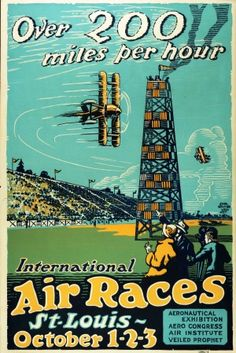 "International Air Races. St. Louis - October 1-2-3. ""Over 200 miles per hour."" (1923)"