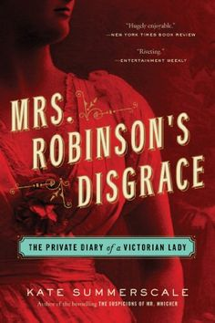 Mrs. Robinson's Disgrace: The Private Diary of a Victorian Lady by Kate Summerscale http://www.amazon.com/dp/1608199347/ref=cm_sw_r_pi_dp_bMJWwb1WZQCRT