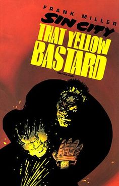 """Cover art design of """" That Yellow Bastard"""", by Frank Miller ( Sin City )"""