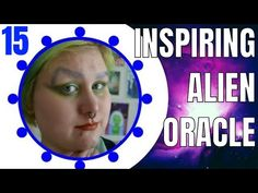4 CARDS FROM INSPIRING ALIEN ORACLE DECK! Entry to #MakeMyOwnDeck250 by Inspiring Alien Creations - YouTube