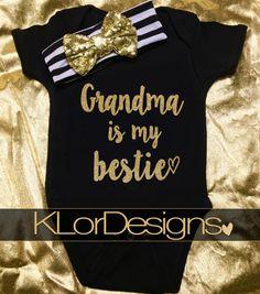 Baby Girl onesie, Grandma is my bestie, Black and gold onesie, Grandma and me onesie, coming home outfit, Kate Spade Inspired by KLorDesigns on Etsy https://www.etsy.com/listing/287308445/baby-girl-onesie-grandma-is-my-bestie