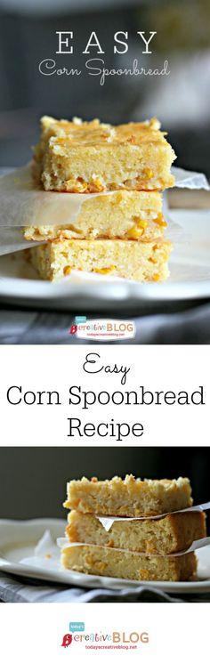 Easy Spoonbread Recipe   Corn Bread Recipe   on Today's Creative Blog