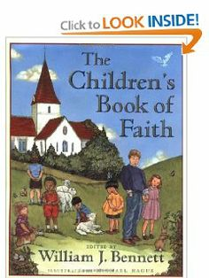 The Children's Book of Faith by William J. Bennett. $0.01. 102 pages. Publisher: Doubleday Books for Young Readers; First Edition edition (October 10, 2000)