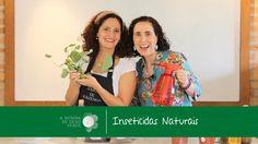 Inseticidas Naturais a Adubação Orgânica/Natural Insecticides - A Menina...