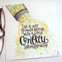 """inktober day twenty-two, prompt: """"little"""". confetti is kind of like chocolate....it goes with everything. it doesn't taste as good, though. :)) #inktober2016 #inktober #confetti #lorivliegen #elviestudio #lettering"""