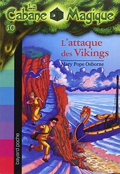 Amazon.fr - La Cabane magique, tome 10 : L'Attaque des Vikings - Mary Pope Osborne - Livres
