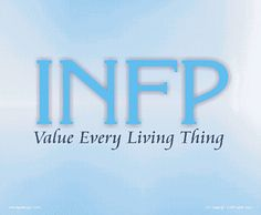 INFP - Value Every Living Thing