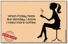 We need more coffee on Friday just like Monday! #coffee #quotes with @coffeeloversmag