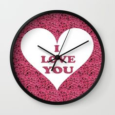 I Love You Valentine Roses Wall Clock by ellisewalburn I Love You, My Love, Cabbage Salad, Clock, Collections, Rose, Coleslaw, Watch, Te Amo