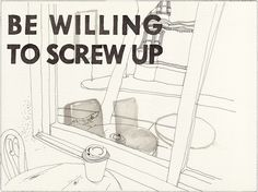 Be willing to screw up - Paul Madonna - All over coffee