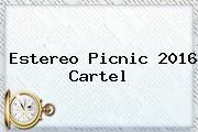 http://tecnoautos.com/wp-content/uploads/imagenes/tendencias/thumbs/estereo-picnic-2016-cartel.jpg Estereo Picnic 2016. Estereo Picnic 2016 cartel, Enlaces, Imágenes, Videos y Tweets - http://tecnoautos.com/actualidad/estereo-picnic-2016-estereo-picnic-2016-cartel/