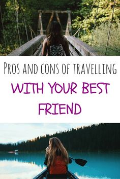 Pro and cons of travelling with your best friend!