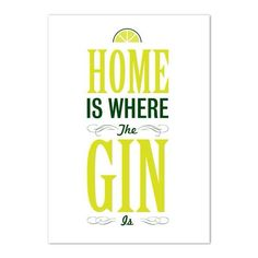 Gin fans will love this striking typographical print, featuring a the text 'Home is Where the Gin is' underneath a slice of lime. Gin Tonic, Tonic Drink, Gin Quotes, Alcohol Quotes, Whisky, Le Gin, Gins Of The World, Gin Gifts, Gin Tasting
