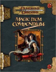 Magic Item Compendium (Dungeons & Dragons d20 3.5 Fantasy Roleplaying): Andy Collins, Mike Mearls, Stephen Schubert, Eytan Bernstein, Frank Brunner, John Snead, Owen K. C. Stephens: 9780786943456: Amazon.com: Books