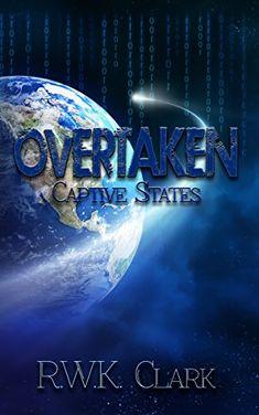Overtaken: Captive States (Alien Invasion)