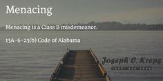 13A-6-23(b) Code of #Alabama - Menacing   Menacing is a Class B misdemeanor.  #Criminal Defense #Lawyer #AL  #KLF http://www.krepslawfirm.com/blog/13a-6-23b-code-of-alabama-menacing/