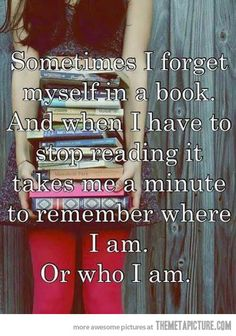 """Sometimes I forget myself in a book. And when I have to stop reading, it takes me a minute to remember where I am. Or who I am."" - Unknown #quotes #writing #reading"