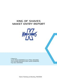 This is a Marketing plan created for King of Shaves to inform their desicions and marketing plan when expanding into China. Lauren Mitchell, Fashion Marketing, Shaving, Digital Marketing, Branding, King, How To Plan, Brand Management, Identity Branding