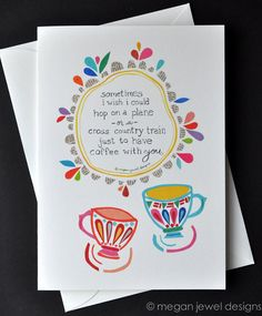 "Long Distance Coffee - Friendship Quote - Art Card - 5x7"" by Megan Jewel Designs"