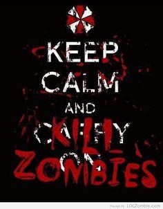 Keep Calm & Kill Zombies!