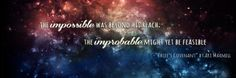 """""""The impossible was beyond his reach; but the improbably might yet be feasible."""""""
