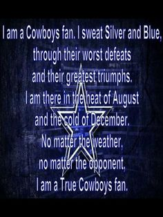 I am a Dallas Cowboys Fan !