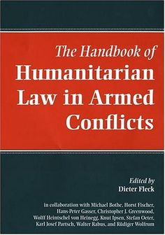 The Handbook of Humanitarian Law in Armed Conflicts by Di... https://smile.amazon.com/dp/0198298676/ref=cm_sw_r_pi_dp_x_bXy7xbXKXCENR