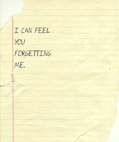 I can feel you forgetting me #regrets #bitter #distance