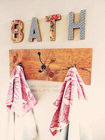 """My Fabuless Life: DIY Towel Rack. It's actually the """"BATH"""" sign that I am inspired to make!"""