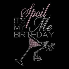 Spoil Me It's My Birthday Queen Tiara Princess Rhinestone Iron On Transfer Hotfix Bling Birthday Girl Quotes, Birthday Messages, Happy Birthday Wishes, Birthday Greetings, Girl Birthday, 50th Birthday, Birthday Design, Birthday Ideas, Double Birthday Parties