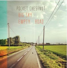 Big Sky, Empty Road. Out Soon