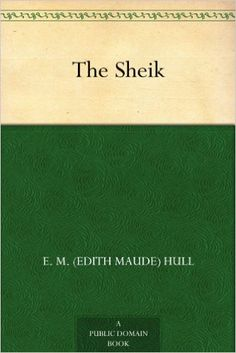 9 best free kindle classics books images on pinterest free ebooks the sheik kindle edition by e m edith maude hull literature fiction fandeluxe Image collections