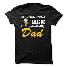 My favorite person calls me Dad Shirts with a girl T Shirt, Hoodie, Sweatshirt
