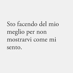 Bff Quotes, Tumblr Quotes, Some Quotes, Happy Quotes, Famous Phrases, Italian Quotes, Motivational Words, My Mood, Writing Prompts