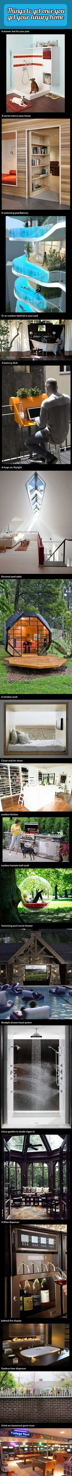 Here are some awesome things and products for your luxury dream home.